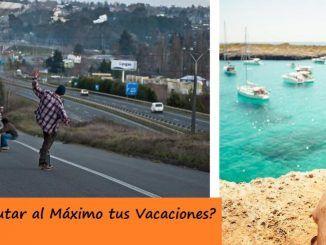 Consejos para disfrutar al máximo de tus vacaciones